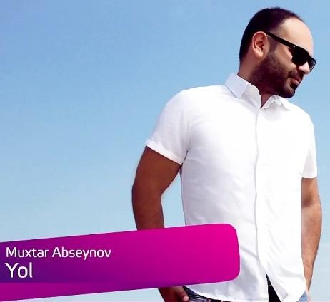 Muxtar Abseynov - Yol