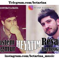 Resad Ilqaroglu ft Rustem Yagmur – Heyatim