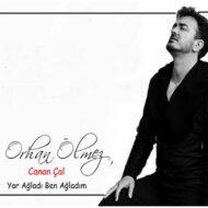 Orhan Olmez feat. Canan Cal – Yar Agladi Ben Agadim