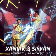 Sirvan Khosaravi Ft Xaniar – Bedoone (To Live Consert)