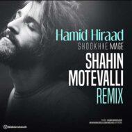 Hamid Hiraad – Shookhie Mage (Remix)
