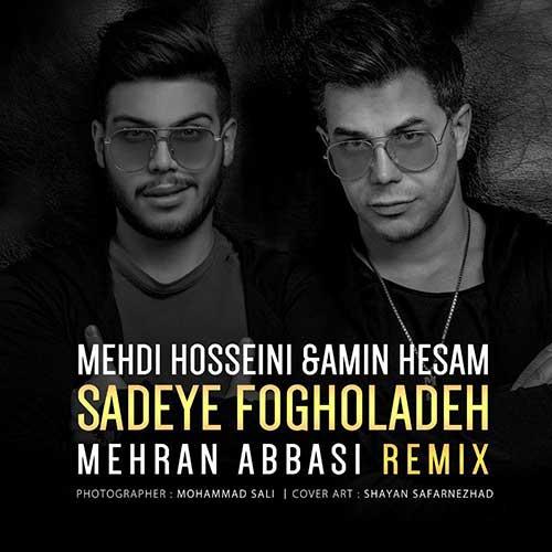 Mehdi Hosseini & Amin Hesam – Sadeye Fogholade