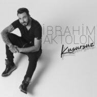 İbrahim Aktolon – Kusursuz