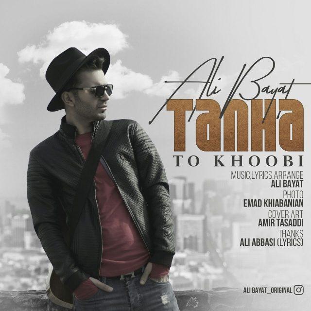 Ali Bayat - Tanha To Khoobi