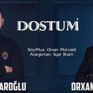 Orxan Murvetli ft Resad İlqaroglu – Dostum