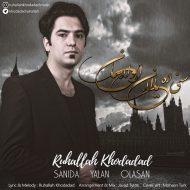 Ruhallah Khodadad – Sanida Yalan Olasan