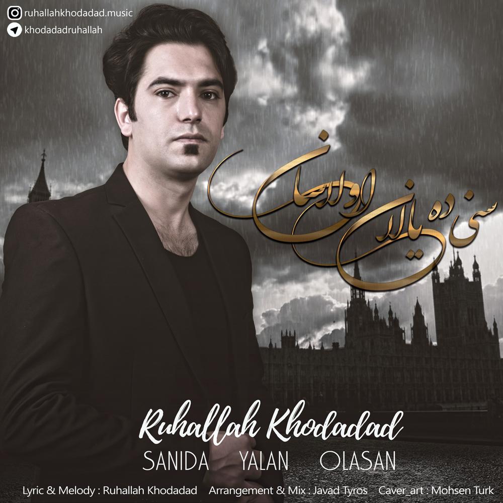 Ruhallah Khodadad - Sanida Yalan Olasan