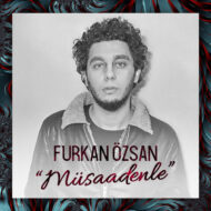 Furkan Ozsan – Musaadenle
