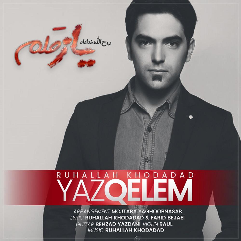 Ruhallah Khodadad - Yaz Qelem