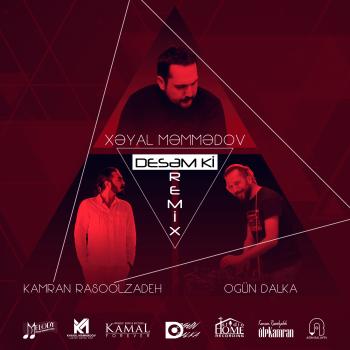 Xeyal Mammadov & Kamran Rasoolzadeh – Desam ki