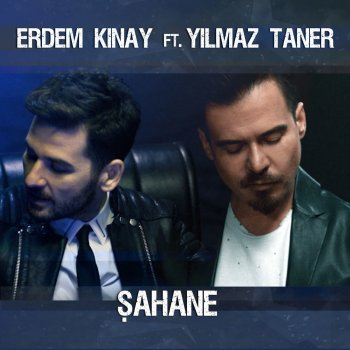 Erdem Kınay ft. Yılmaz Taner - Şahane (Berkay Acar Remix)