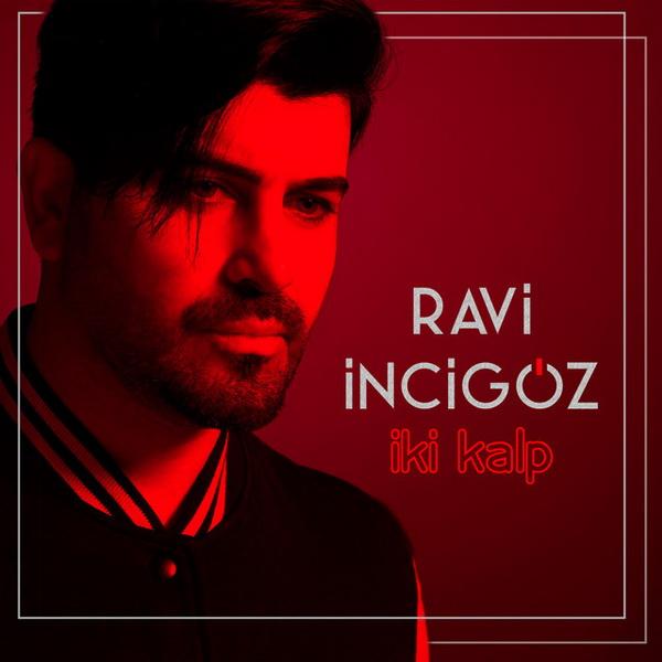 Ravi Incigoz - Iki Kalp