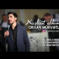 Orxan Murvetli – Xosbext Oldum