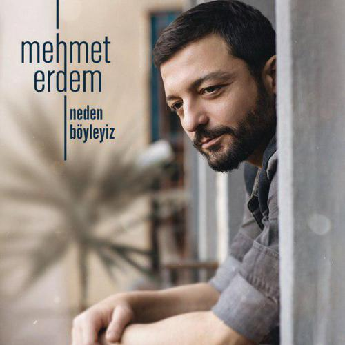 Mehmet Erdem – Neden Boyleyiz
