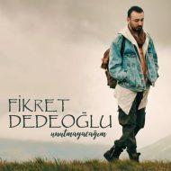 Fikret Dedeoğlu – Unutmayacağım – (Official Video)