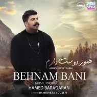 Behnam Bani – Hanooz Dooset Daram