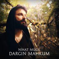 Nihat Mugil – Dargin Mahkum