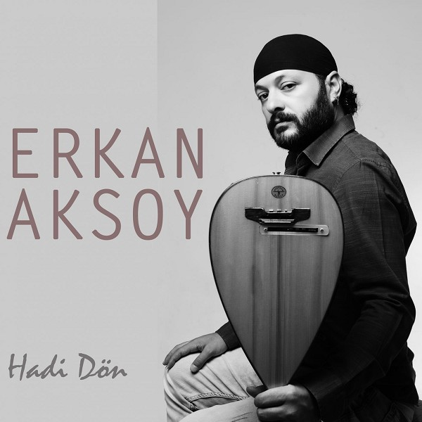 Erkan Aksoy - Hadi Don
