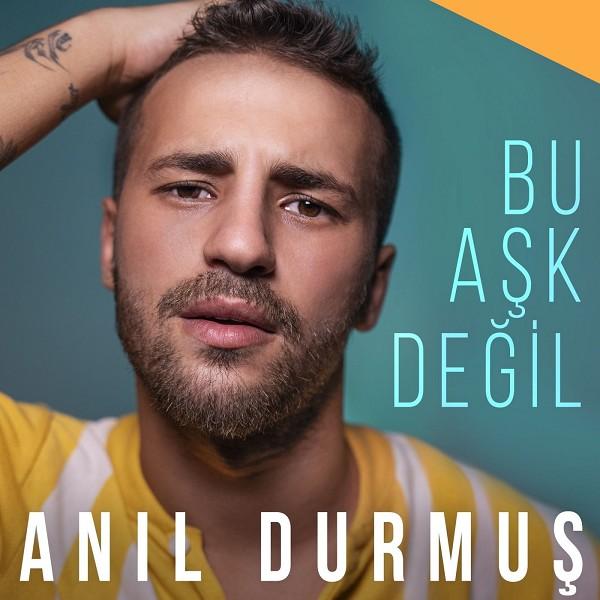 Anil Durmus - Bu Ask Degil