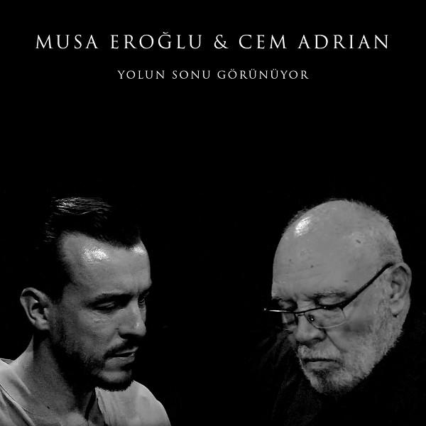 Cem Adrian, Musa Eroglu - Yolun Sonu Gorunuyor