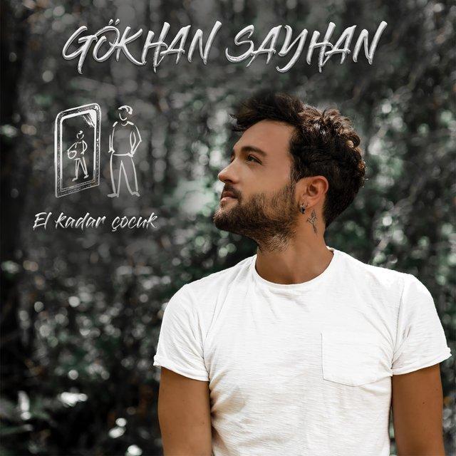 Gokhan Sayhan El Kadar Cocuk lyrics