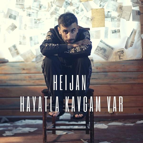 Heijan - Hayatla Kavgam Var Lyrics