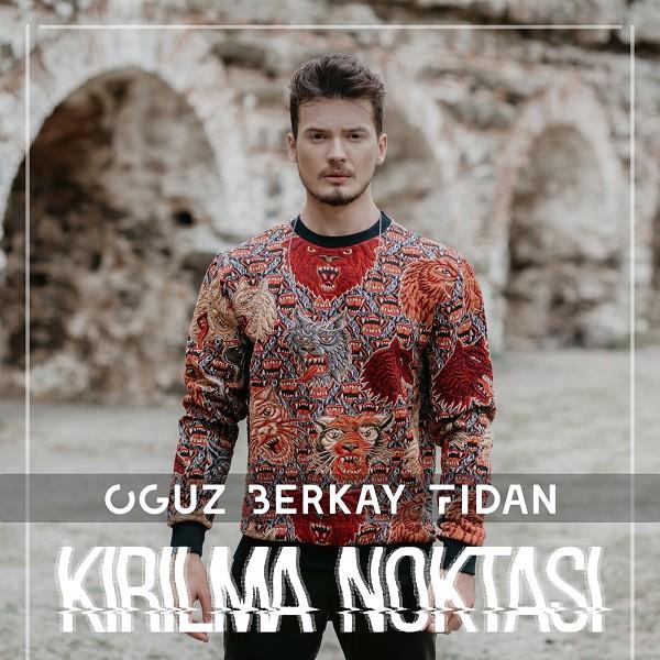Oguz Berkay Fidan - Kirilma Noktasi