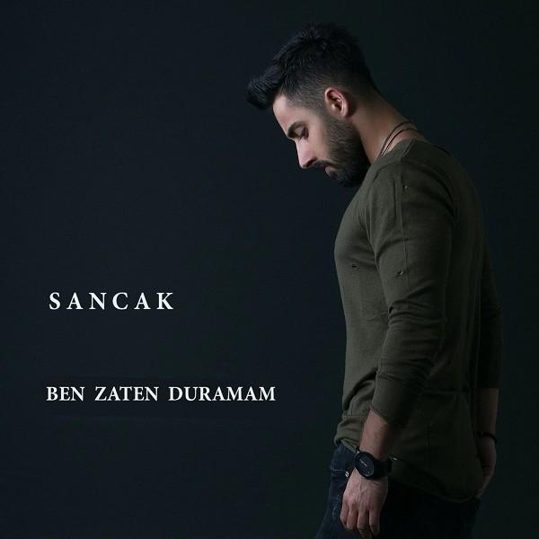 SancaK - Ben Zaten Duramam
