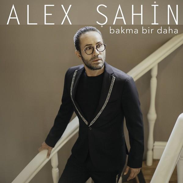 Alex Sahin - Bakma Bir Daha