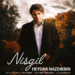 Heydar Nazdikbin - Nisgil