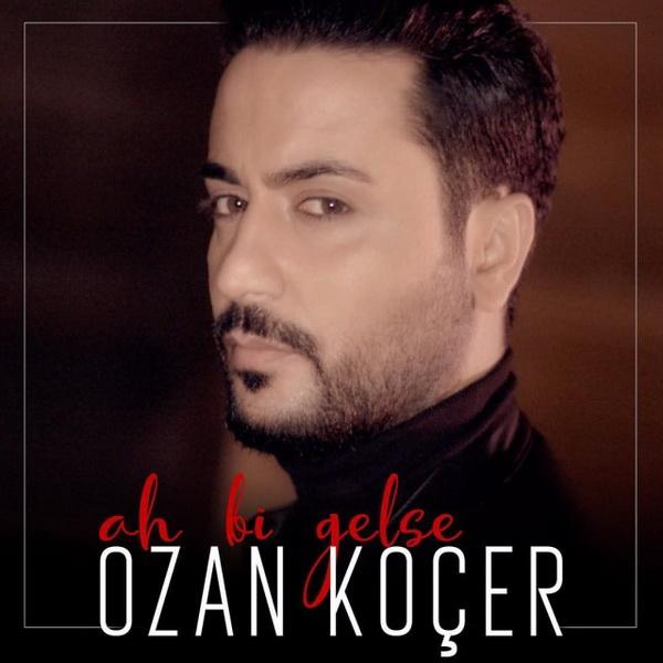 Ozan Kocer - Ah Bi Gelse