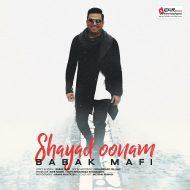 Babak Mafi – Shayad Oonam