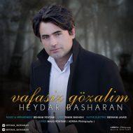 Heydar Basharan – Vafasiz Gozalim