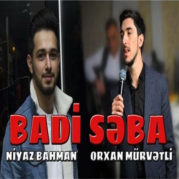 Orxan Murvetli ft Niyaz Bahman - Badi Seba