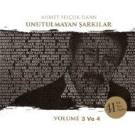 Ahmet Selçuk İlkan Unutulmayan Şarkılar, Vol. 3