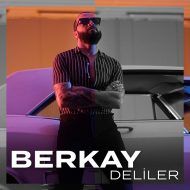 Berkay – Deliler