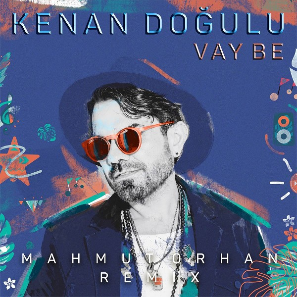 Kenan Dogulu - Vay Be (Mahmut Orhan Remix)