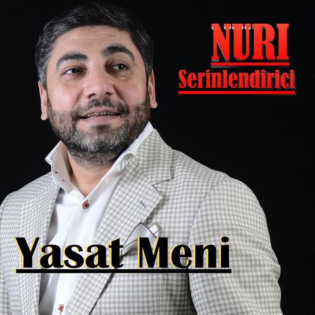 دانلود آهنگ جدید Nuri Serinlendirici به نام Yasat Meni
