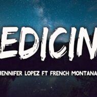 Jennifer Lopez – Medicine (Ft French Montana)