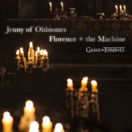 Florence – Jenny of Oldstones (Game of Thrones)
