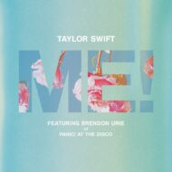 Taylor Swift ft. Brendon Urie of Panic – ME