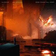 Illenium & Jon Bellion – Good Things Fall Apart