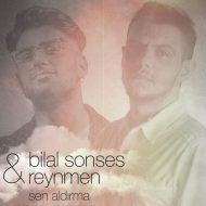 Bilal Sonses ft Reynmen – Sen Aldirma