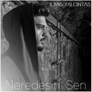 Ilyas Yalcintas – Neredesin Sen (Album)