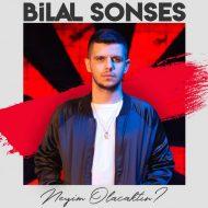 Bilal Sonses – Neyim Olacaktin