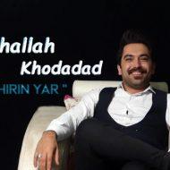 Ruhullah Khodadad – Shirin Yar