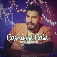 Mehdi Babazadeh – Bashima Bala