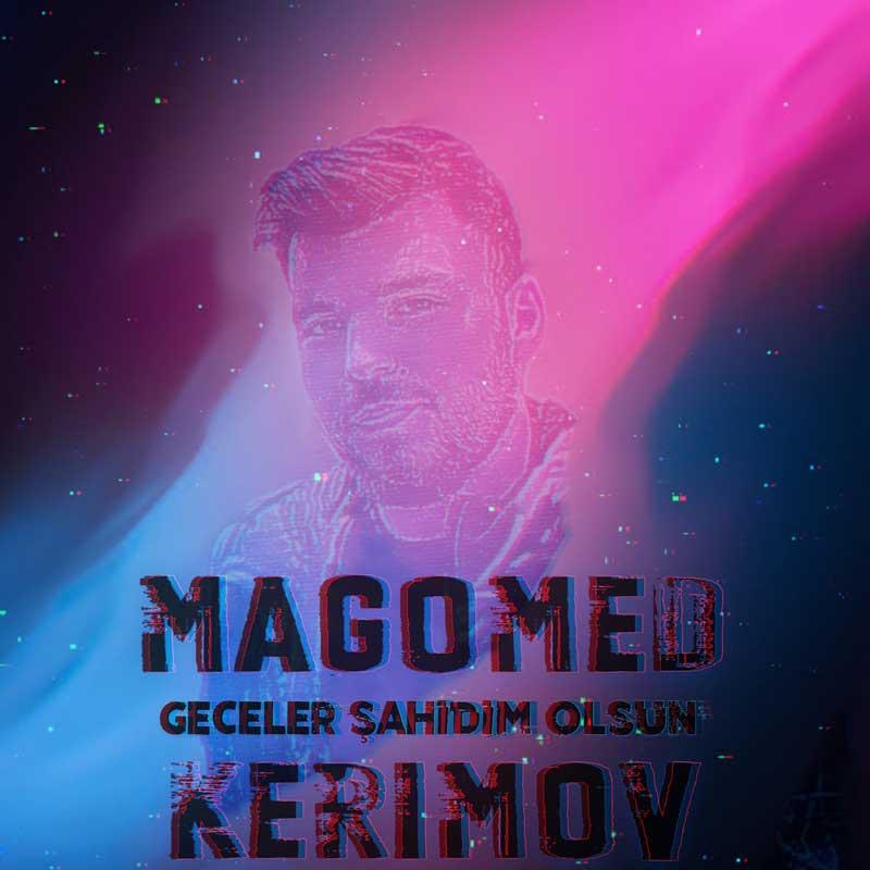 Magomed Kerimov - Geceler Sahidim Olsun