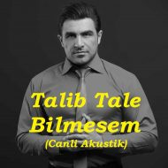 Talib Tale – Bilmesem (Canli Akustik)
