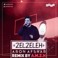 Aron Afshar – Zelzeleh (A.M.Z.H Remix)